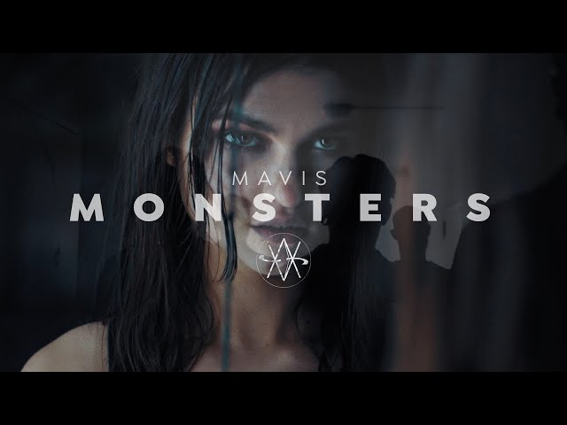 MAVIS - Monsters (Official Music Video)