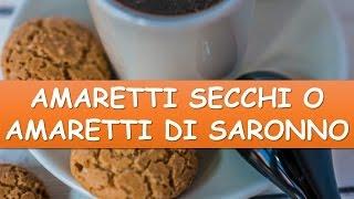 Ricetta ~ Amaretti Secchi O Amaretti Di Saronno