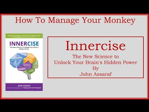 How To Manage Your Monkey Innercise The New Science to Unlock Your Brains Hidden Power by John Assar Mp3