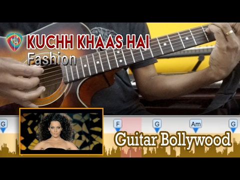 "#Learn2Play ★★ ""Kuchh Khaas Hai"" (Fashion) chords - Guitar Bollywood Lesson"