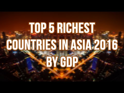 TOP 5 Richest Countries in Asia 2016 by GDP (Nominal)