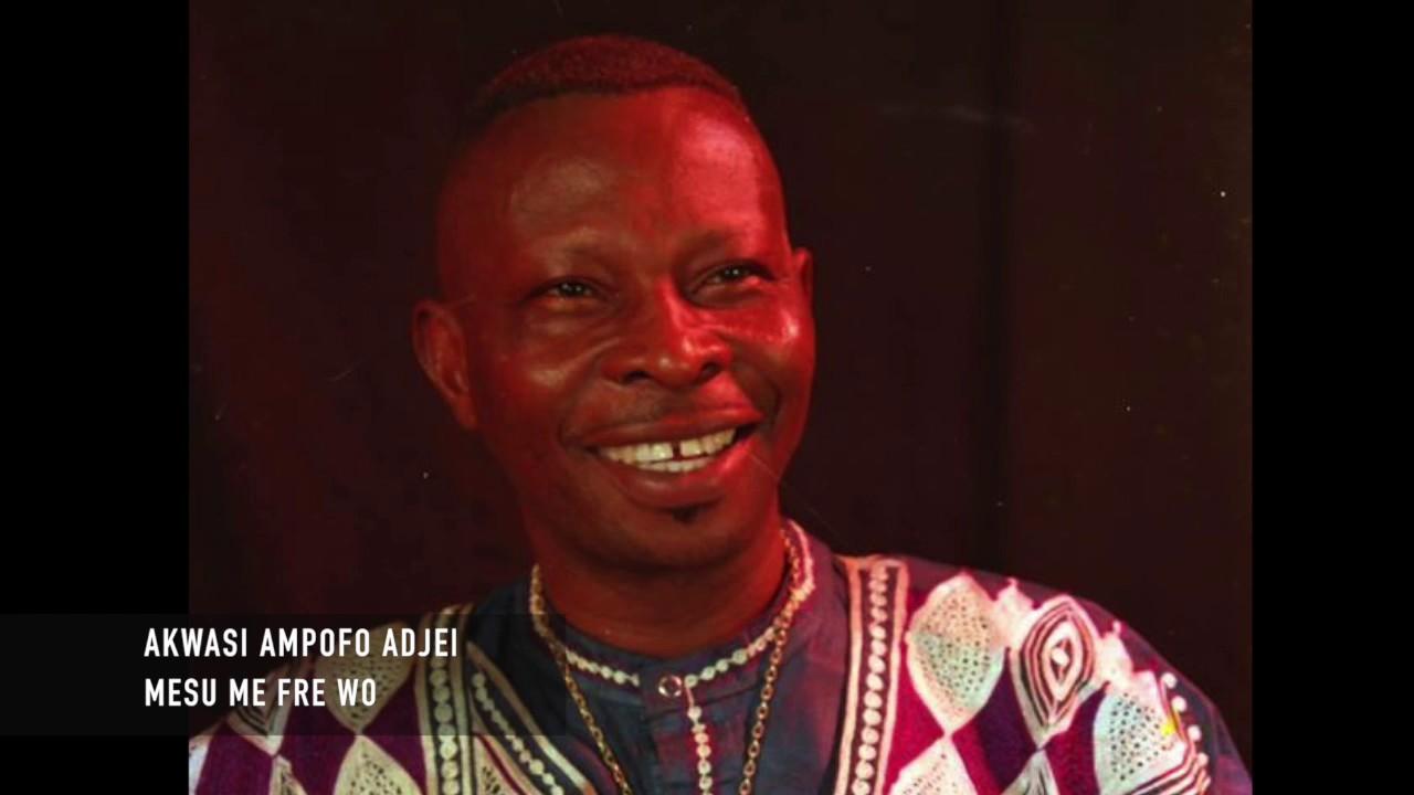 Download Akwasi Ampofo Adjei - Mesu Me Fre Wo