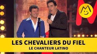 """Les Chevaliers du Fiel - """"Le Chanteur Latino"""""""
