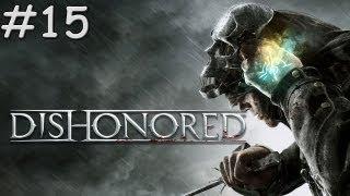 Dishonored : Walkthrough  / Gameplay #15 [FR]