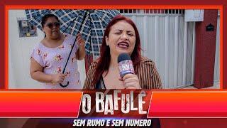 O BAFULE - SEM NÚMERO E SEM RUMO!
