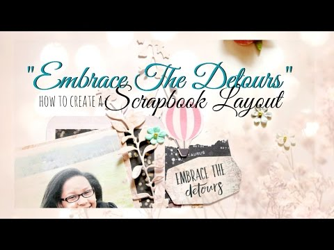 "How to Create a Scrapbook Layout ""Embrace the Detours"" 