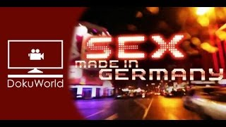 Sex - Made in Germany - DokuWorld - Your YouTube Doku Channel