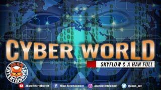 Skyflow & A Han Full - Cyber World - July 2020