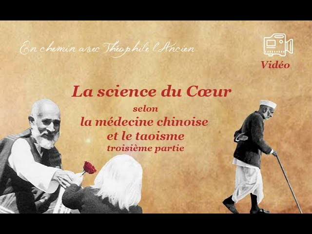 La science du Cœur selon la médecine chinoise et le taoïsme, troisième partie (3/4)