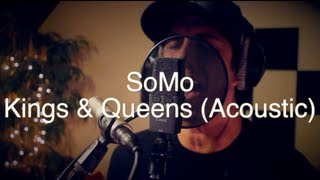 SoMo | Kings & Queens (Acoustic)