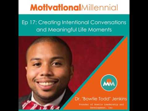 17: Creating Intentional Conversations and Meaningful Life Moments with Dr. Todd Jenkins