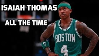 Isaiah thomas mix 2017 - all the time