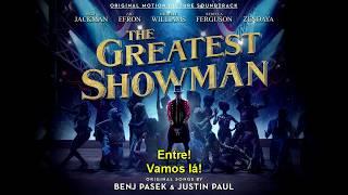 Come Alive - The Greatest Showman (O Rei do Show) - Tradução PT-BR