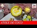 ATOLE DE COCO  🌴🥥 [2019] 🥥🌴/ RECETA DE ATOLE DE COCO