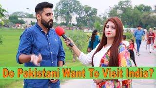 Do Pakistani Want to Visit India | Pakistani Public Opinion | Sana Amjad