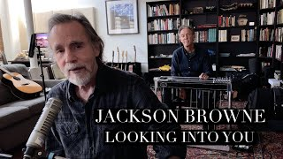 """Jackson Browne """"Looking Into You"""" (Live From Home)"""