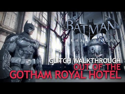 "BATMAN: Arkham Origins - Glitch Walkthrough ""Out of The Gotham City Royal Hotel"""