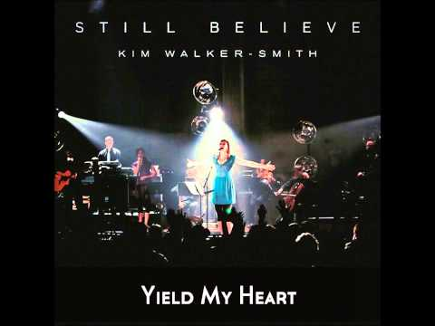 Kim walker - yield my heart