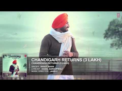 Ranjit Bawa: CHANDIGARH RETURNS (3 LAKH) Full Audio   Latest Punjabi Song 2016