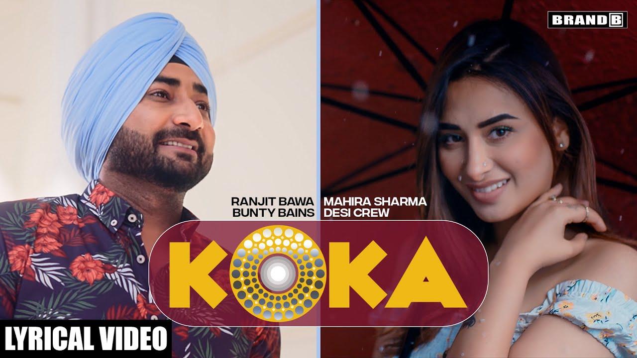 KOKA (Lyrical Video) : Ranjit Bawa | Mahira Sharma | Bunty Bains | Desi Crew | Latest Punjabi Song