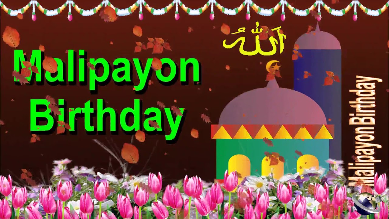 0 236 cebuano 25 seconds happy birthday greeting wishes includes 0 236 cebuano 25 seconds happy birthday greeting wishes includes islam masjid by bandla m4hsunfo