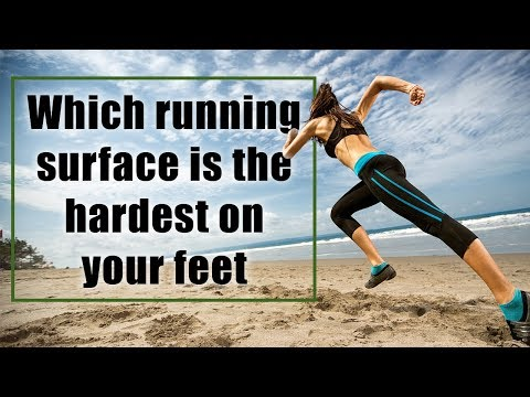 Which running surface is the hardest on your feet