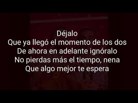 Nacho ft.  Manuel Turizo - Dejalo (Letra)
