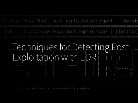 Techniques for Detecting Post Exploitation with EDR