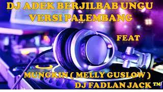 DJ ADEK BERJILBAB UNGU VERSI PALEMBANG TERBARU 2019 [[ DJ FADLAN JACK ]]