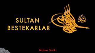 II. Mahmud - Mahur Şarkı [ Sultan Bestekarlar © 1999 Kalan Müzik ]