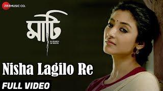 Nisha Lagilo Re Full | Maati | Adil Hussain & Paoli Dam | Shantanu Ghosh & Choir