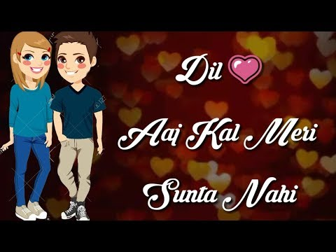 WhatsApp Status video | Dil💗Aaj Kal Meri Sunta Nahi | Cute Love Status