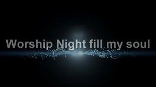 Worship Night Fill My Soul