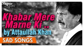 Download lagu Khabar Mere Marne Ki Sunte Hi Dekho | Attaullah Khan | Best Sad Romantic Songs | Nupur Audio
