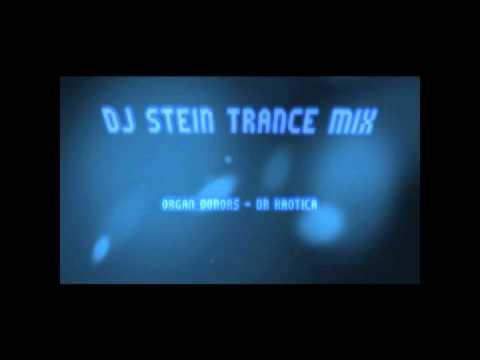 Dj Stein Trance Mix 08 Organ Donors - Dr Kaotica