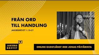 """""""Från ord till handling"""" - Jonas Päivärinta"""