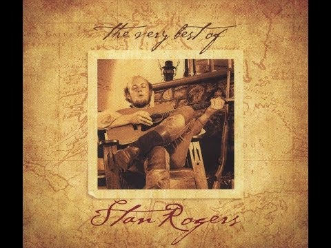 The Very Best Of Stan Rogers (Entire Album)