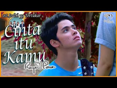 Cinta itu Kamu LOVE is YOU  ost Softwave Jodoh SCTV   Rayen Pono Dito Royani Ru Doel