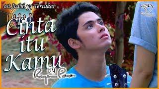 Cinta Itu Kamu - ost sinetron Orange Ketiga SCTV - by Rayen Pono