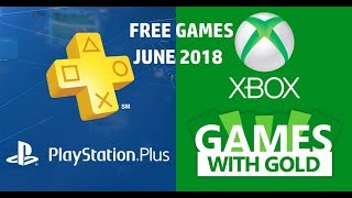 Xbox Games With Gold And Ps Plus Free Games June 2018