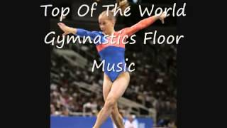 Top Of The World  Gymnastics Floor Music  YouTube