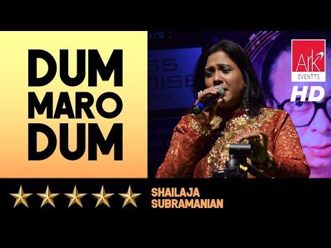 Dum Maro Dum - Shailaja Subramanian - Chote Burman 2016