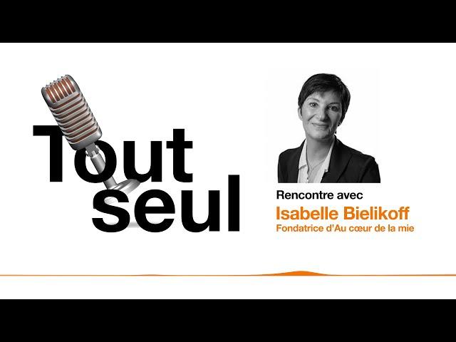 [Podcast] Tout seul Épisode 3 - Isabelle Bielikoff, boulangère et entrepreneuse passionnée