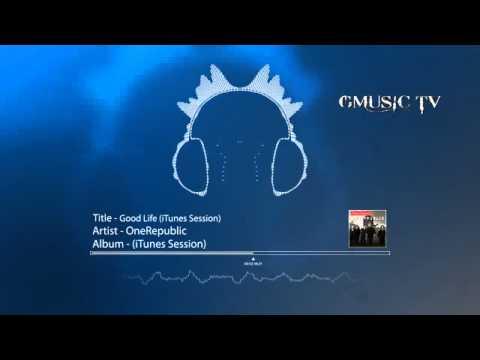 OneRepublic - Good Life (iTunes Session) - Audio HD