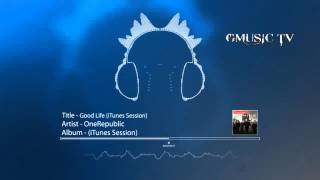 OneRepublic - Good Life (iTunes Session) - Audio HD