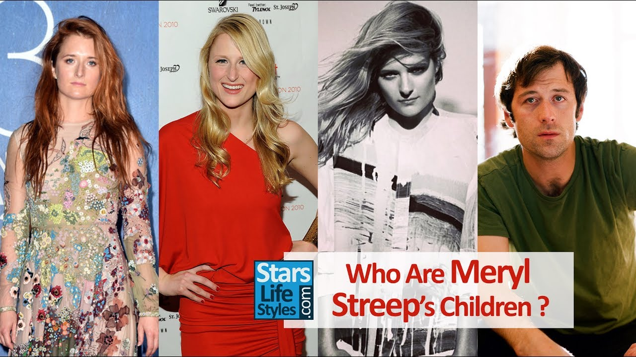 Who Are Meryl Streep's Children ? [3 Daughters And 1 Son ...
