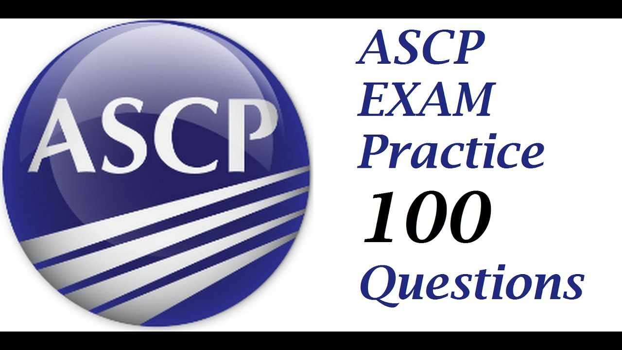 Questions To Prepare For Ascp 1 To 50 Part 1 Youtube