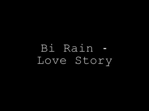 Bi Rain - Love Story english lyrics & version