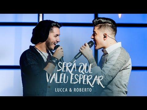 Lucca & Roberto - Será Que Valeu Esperar (DVD Cenários)