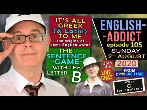ENGLISH Addict - 105 / LIVE from England / Sunday 2nd August 2020 / The origin of some English words